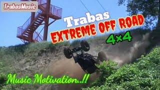 Trabas Extreme Off Road _ Music Motivation